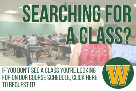 If you do not see a class you are looking for on our course schedule click here to request it!